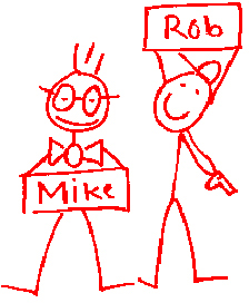 Stick Figures of Mike & Rob
